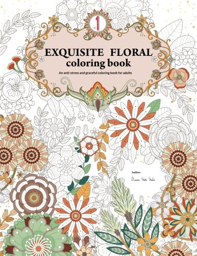 Exquisite Floral Coloring Book: An anti-stress and graceful coloring book for adult (vol.1) (Volume 1)