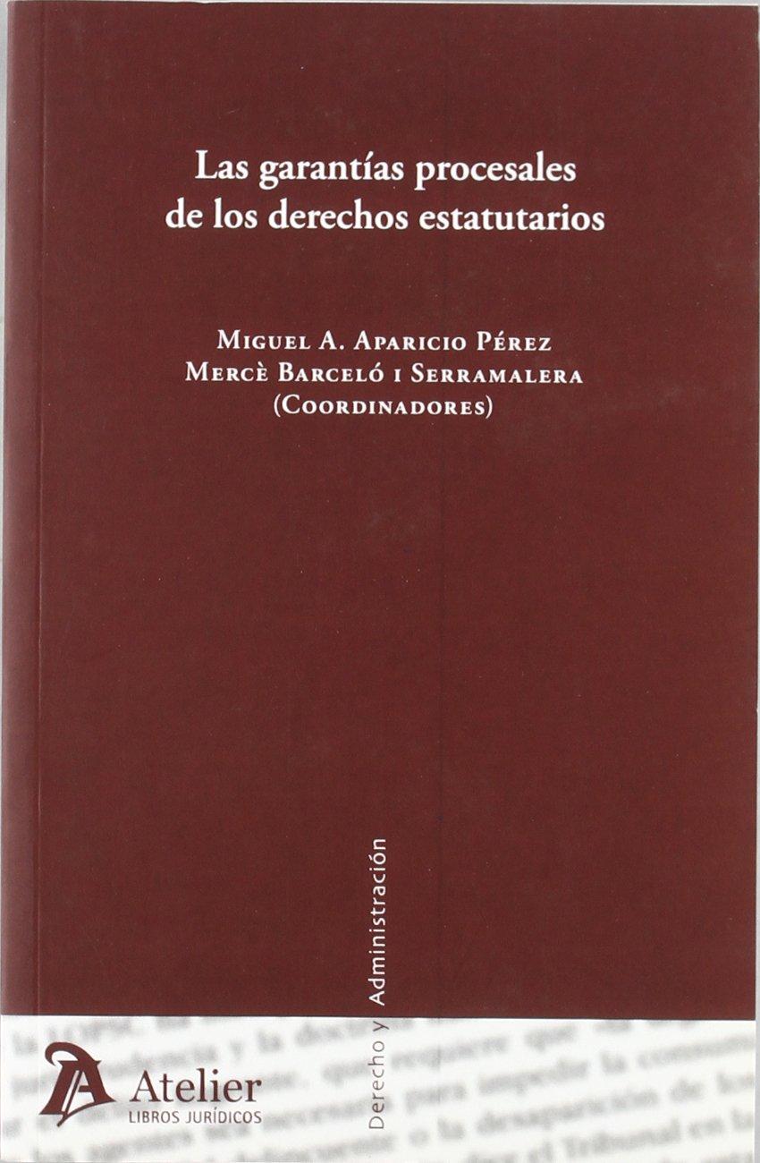Read Online Garantias procesales de los derechos estatutarios. ebook