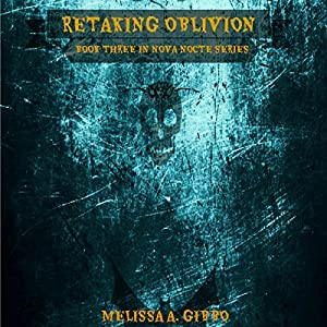 Retaking Oblivion: Book Three in Nova Nocte Series Audiobook
