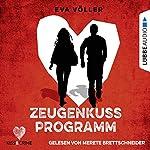 Zeugenkussprogramm (Kiss & Crime 1) | Eva Völler