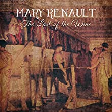 The Last of the Wine Audiobook by Mary Renault Narrated by Barnaby Edwards