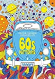 60s Patterns: Creative Colouring for Grown-Ups by Angela Porter (2015-07-16)
