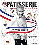 patisserie lecons en pas ? pas pour les enfants cooking pastry lessons step by step for children french edition