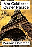 #4: Mrs Caldicot's Oyster Parade