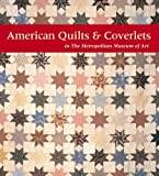 American Quilts and Coverlets in the Metropolitan Museum of Art, Amelia Peck, 030015903X