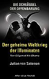 Die Schlüssel der Offenbarung: Der geheime Weltkrieg der Illuminaten: Von Gilgameš bis Obama
