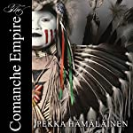 The Comanche Empire | Pekka Hamalainen