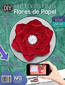 Amazon.com: Patrones para Flores de Paper o fomi en diferentes tamaño: Arts, Crafts & Sewing