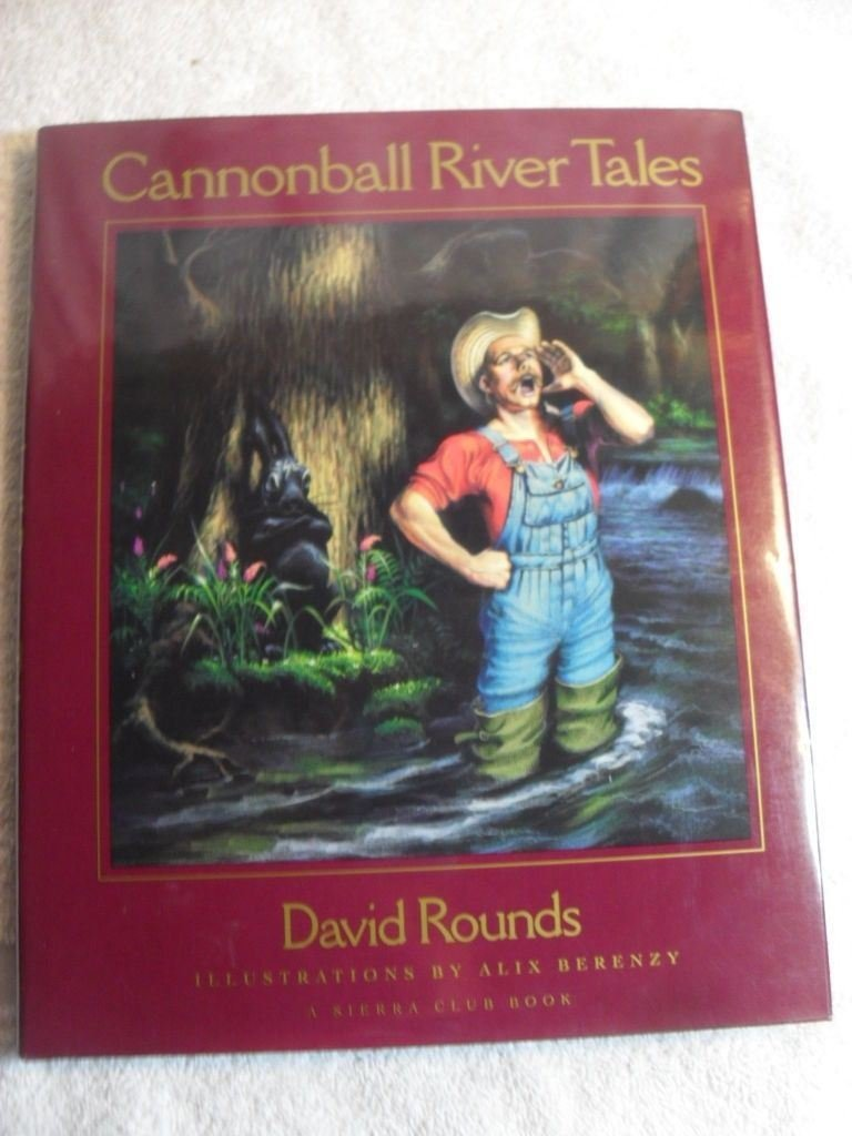 Download CANNONBALL RIVER TALES 1st Edition Book David Rounds & Alix Berenzy [Misc. Suppl pdf