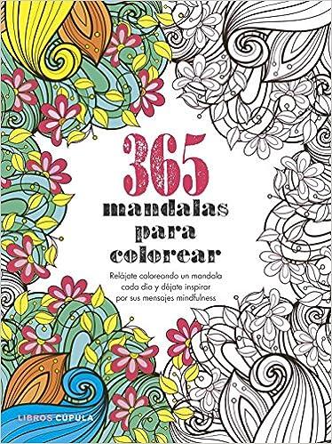 365 mandalas para colorear: Relájate coloreando un mandala cada día ...