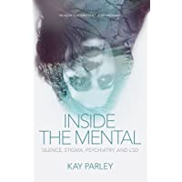 Inside The Mental: Silence, Stigma, Psychiatry, and LSD (The Regina Collection)