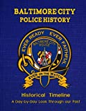 img - for Baltimore City Police History: A Historical Timeline book / textbook / text book