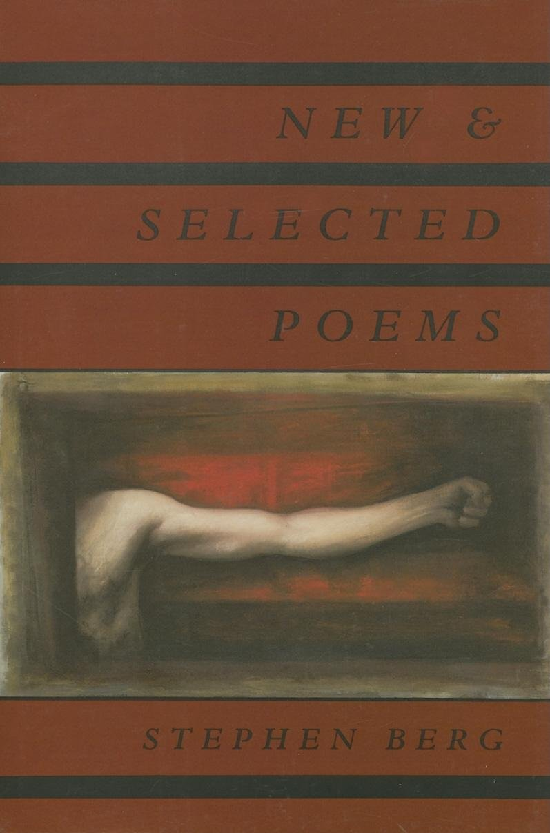 New and selected poems, BERG, Stephen