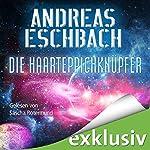 Die Haarteppichknüpfer | Andreas Eschbach