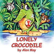 Lonely Crocodile: (A Rhyming Picture Book About Friendship For Young Children And Their Parents)