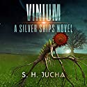 Vinium: The Silver Ships, Book 10 Audiobook by S. H. Jucha Narrated by Grover Gardner