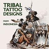 Tribal Tattoo Designs from Indonesia, M. L. Hesselt Van Dinter, 9078900016
