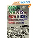 Cosmic Cowboys and New Hicks: The Countercultural Sounds of Austin's Progressive Country Music Scene