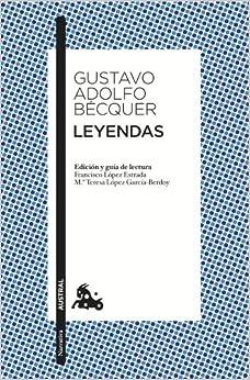 Leyendas: Edición de Francisco López Estrada y Mª Teresa López Gracía-Berdoy