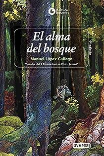 El alma del bosque par López Gallego Manuel