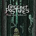 Greener Pastures Audiobook by Michael Wehunt Narrated by Marlin May