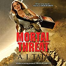 Mortal Threat: Threat Series, Book 4 Audiobook by A.J. Tata Narrated by Alexander Cendese