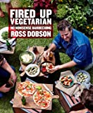 img - for Fired Up: Vegetarian: No Nonsense Barbecuing book / textbook / text book