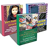 Tunisian Crochet  BOX SET 3 In 1:  A Complete Guide For Beginners With 25 Popual Patterns And 15 Crochet Projects For Kids: (Crochet, Crochet For Beginners,Afghans, ... tunisian crochet, crochet for babies)