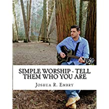 Simple Worship - Tell Them Who You Are