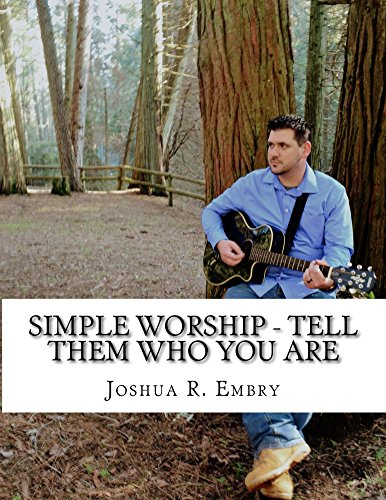 Simple Worship - Tell Them Who You Are by [Embry, Joshua R.]