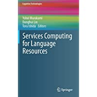 Services Computing for Language Resources (Cognitive Technologies)