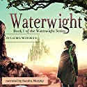 Waterwight: The Waterwight Series, Book 1 Audiobook by Laurel McHargue Narrated by Sandra Murphy