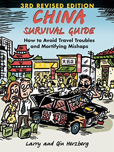 China Survival Guide: How to Avoid Travel Troubles and Mortifying Mishaps, 3rd Edition PDF