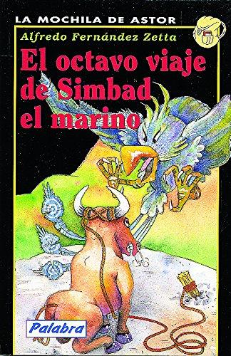 El octavo viaje de Simbad el marino (La mochila de Astor. Serie negra) por Fernández Zetta, Alfredo,Losada Ruiz, Aurora