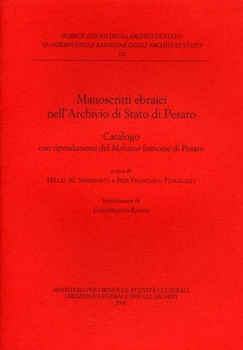 Manoscritti ebraici nell Archivio di Stato di Pesaro. Catalogo con  riproduzione del Mahazor francese di Pesaro (Italian) Paperback 7597a06bfc89