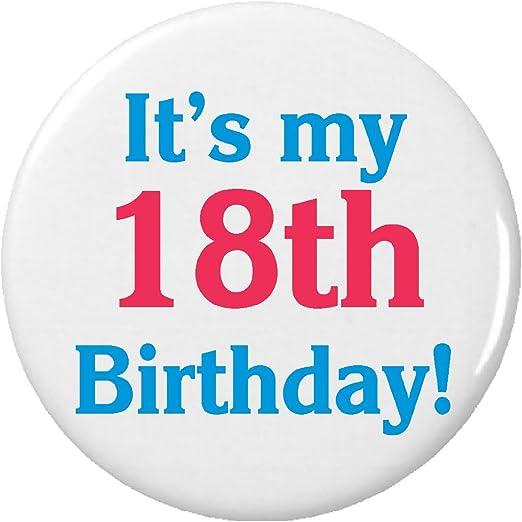 Amazon.com: It's my 18th Birthday! Pinback Button Pin Eighteenth