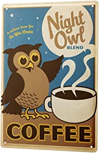 LEotiE SINCE 2004 Tin Sign Metal Plate Decorative Sign Home Decor Plaques Restaurant Kitchens Decoration Owl Coffee Cup Wall Metal Plate 8X12