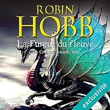 La fureur du fleuve (Les cités des Anciens 3)   Livre audio Auteur(s) : Robin Hobb Narrateur(s) : Raphaël Mathon