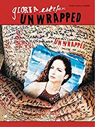 Gloria Estefan -- Unwrapped: Piano/Vocal/Chords