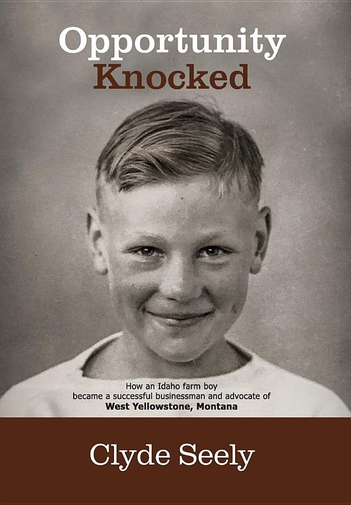 Opportunity Knocked: How an Idaho farm boy became a successful businessman and advocate of West Yellowstone, Montana pdf