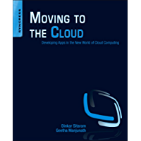 Moving To The Cloud: Developing Apps in the New World of Cloud Computing