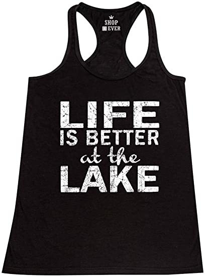 2c9500c1c205d Shop4Ever Life is Better at The Lake Women s Racerback Tank Top Sayings Tank  Tops X-