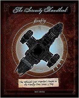 Amazon com: The Serenity Handbook: The Official Crew