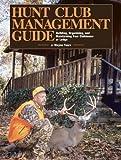 Hunt Club Management Guide, J. Wayne Fears, 1628736909