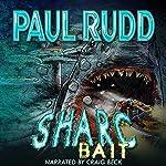 Sharc Bait: The Sequel to Sharc | Paul Rudd