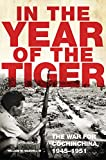 In the Year of the Tiger: The War for Cochinchina, 1945–1951 (Campaigns and Commanders Series)