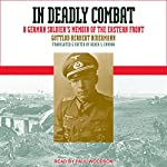 In Deadly Combat: A German Soldier's Memoir of the Eastern Front | Gottlob Herbert Bidermann,Derek S. Zumbro - translator