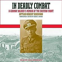 In Deadly Combat: A German Soldier's Memoir of the Eastern Front Audiobook by Gottlob Herbert Bidermann, Derek S. Zumbro - translator Narrated by Paul Woodson