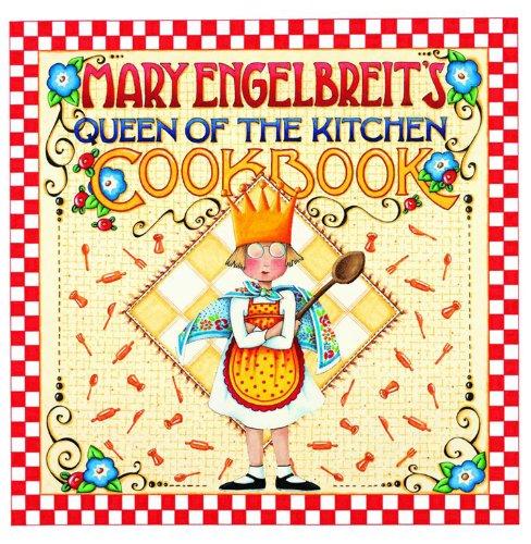 (Mary Engelbreit's Queen of the Kitchen Cookbook)