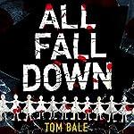 All Fall Down | Tom Bale